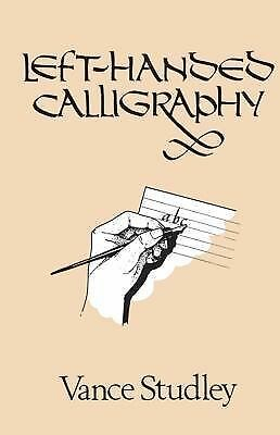 Left-Handed Calligraphy (Lettering, Calligraphy, Typography), Studley, Vance, Go