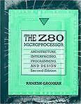 The Z80 Microprocessor: Architecture, Interfacing, Programming and Design, Gaonk