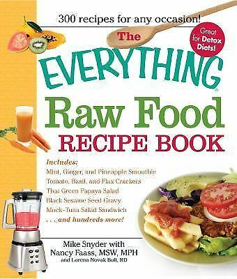 The Everything Raw Food Recipe Book (Everything Series), Mike Snyder, Nancy Faas
