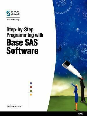 Step-By-Step Programming With Base SAS Software, Institute, SAS, Good Book
