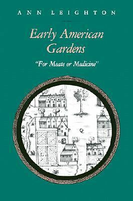 "Early American Gardens: ""For Meate or Medicine"", Leighton, Ann, Good Book"