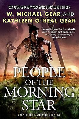 People of the Morning Star: A Novel of North America's Forgotten Past, Gear, W.