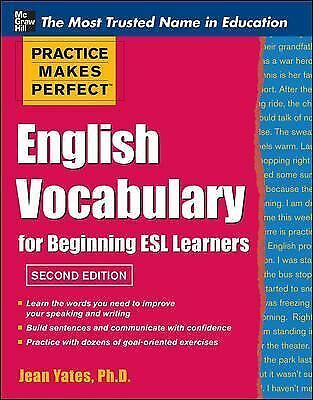 Practice Makes Perfect English Vocabulary for Beginning ESL Learners (Practice M