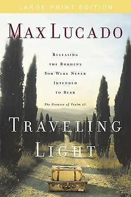 Traveling Light- Large Print Edition, Lucado, Max, Acceptable Book
