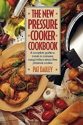 The New Pressure Cooker Cookbook, Pat Dailey, Good Book