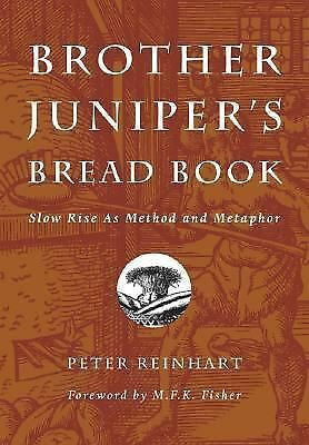 Brother Juniper's Bread Book Reinhart, Br. Peter