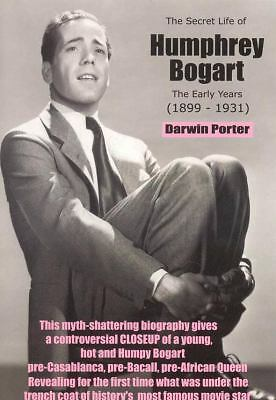 The Secret Life of Humphrey Bogart: The Early Years (1899-1931), Porter, Darwin,