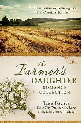 The Farmer's Daughter Romance Collection: Five Historical Romances Homegrown in