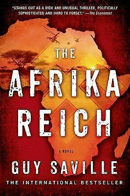 The Afrika Reich: A Novel Saville, Guy
