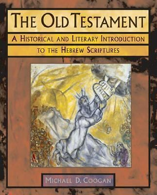 The Old Testament: A Historical and Literary Introduction to the Hebrew Scriptur