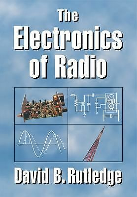 The Electronics of Radio by Rutledge, David
