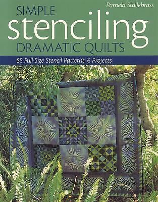 Simple Stenciling-Dramatic Quilts: 85 Full-Size Stencil Patterns, 6 Projects, Pa