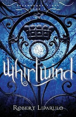Whirlwind (Dreamhouse Kings), Liparulo, Robert, Acceptable Book