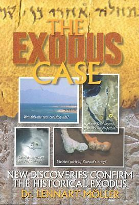 The Exodus Case: New Discoveries Confirm the Historical Exodus, Lennart Moller,