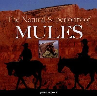 The Natural Superiority of Mules, Hauer, John, Good Condition, Book