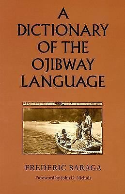 Dictionary of the Ojibway Language (Borealis Books), Frederic Baraga, Good Book