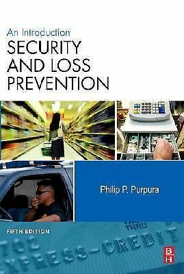 Security and Loss Prevention, Fifth Edition: An Introduction, Purpura CPP  Flore