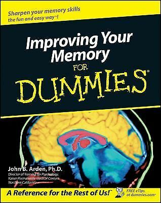 Improving Your Memory For Dummies Arden, John B.