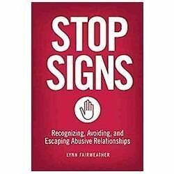 Stop Signs: Recognizing, Avoiding, and Escaping Abusive Relationships, Fairweath