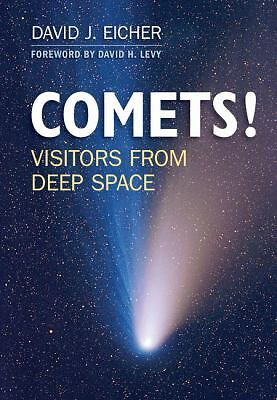 COMETS!: Visitors from Deep Space, Eicher, David J., Good Book