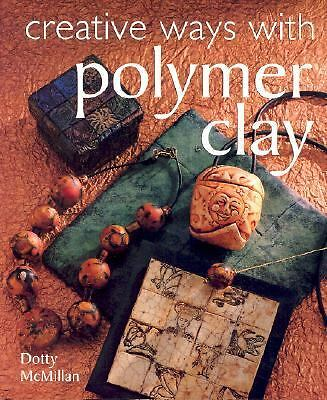 Creative Ways with Polymer Clay, McMillan, Dotty, Good Book