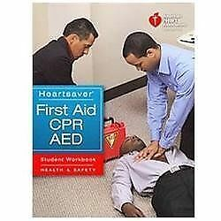 Heartsaver First Aid CPR AED Student Workbook by