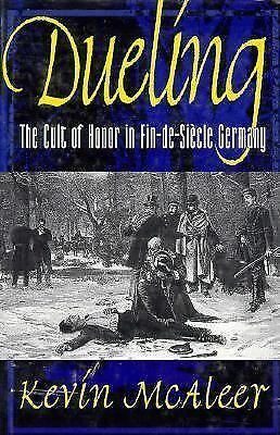 Dueling; The Cult of Honor in Fin-de-Siecle Germany, McAleer, Kevin, Good Book
