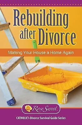 Rebuilding After Divorce: Making Your House a Home, Sweet, Rose, Good Book
