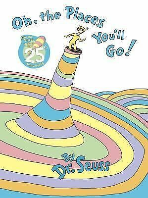 Oh, The Places You'll Go! by Seuss, Dr.