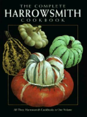 The Complete Harrowsmith Cookbook: All Three Harrowsmith Cookbooks in One Volume