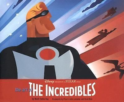 The Art of The Incredibles Mark Cotta Vaz, Brad Bird, John Lasseter