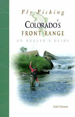 Fly Fishing Colorado's Front Range: An Angler's Guide (The Pruett Series), Todd,