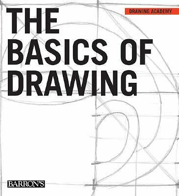 The Basics of Drawing (Drawing Academy Series)