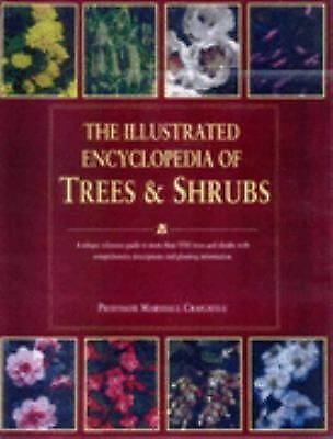 The Illustrated Encyclopedia of Trees and Shrubs Coombes, Allen J.
