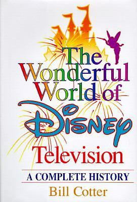 The Wonderful World of Disney Television: A Complete History, Cotter, Bill, Good