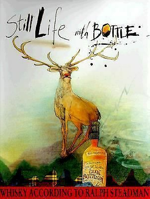 Still Life with Bottle: Whisky According to Ralph Steadman by Steadman, Ralph
