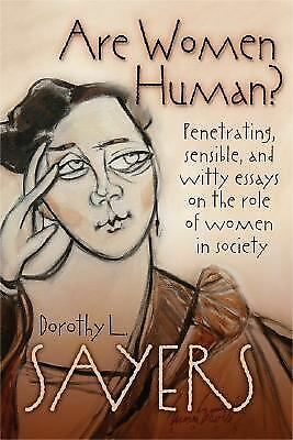 Are Women Human? Penetrating, Sensible, and Witty Essays on the Role of Women in