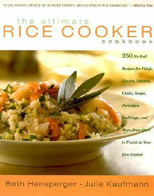 The Ultimate Rice Cooker Cookbook Hensperger, Beth