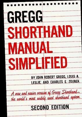 The GREGG Shorthand Manual Simplified by Gregg, John, Leslie, Louis, Zoubek, Ch
