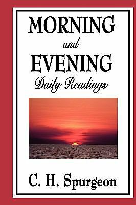 Morning and Evening: Daily Readings by Spurgeon, C. H.