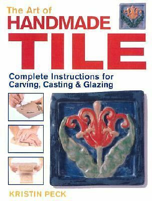 The Art of Handmade Tile by Peck, Kristin