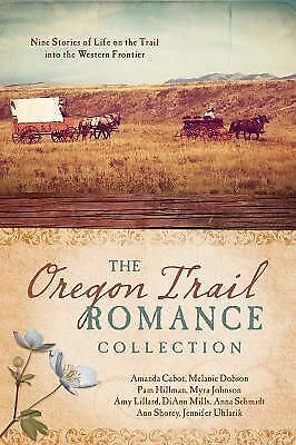 Oregon Trail Romance Collection:  9 Stories of Life on the Trail into the Weste