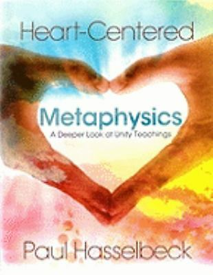 Heart-Centered Metaphysics, Paul Hasselbeck, Good Book