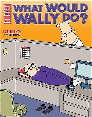 What Would Wally Do?: A Dilbert Treasury (Dilbert Book Treasury), Adams, Scott,