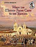 When the Mission Padre Came to the Rancho: The Early California Adventures of R