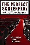 The Perfect Screenplay: Writing It and Selling It, Katherine Herbert, Good Condi