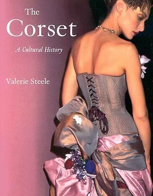 The Corset: A Cultural History by Valerie Steele