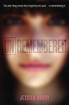 Unremembered (The Unremembered Trilogy) by Brody, Jessica