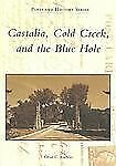Castalia, Cold Creek, and the Blue Hole (Postcard History Series), Kuebeler, Gle