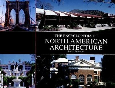The Encyclopedia of North American Architecture, Anderson, Janice, Good Book